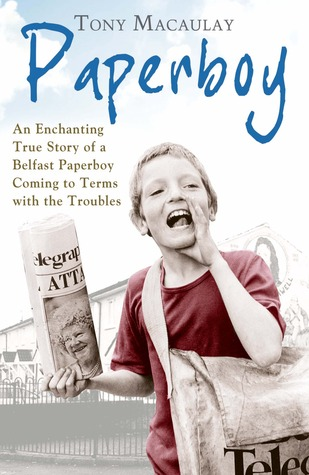 Paperboy: An Enchanting True Story of a Belfast Paperboy Coming to ...