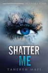 Shatter Me by Tahereh Mafi