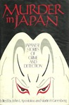 Murder in Japan: Japanese Stories of Crime and Detection