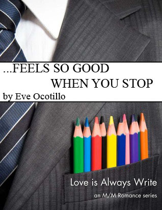 ...Feels So Good When You Stop by Eve Ocotillo