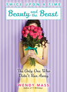 Beauty and the Beast: The Only One Who Didn't Run Away (Twice Upon a Time, #3)