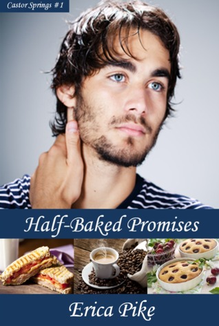 Half-Baked Promises by Erica Pike
