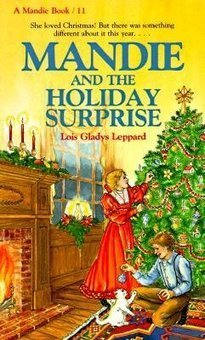 Mandie and the Holiday Surprise by Lois Gladys Leppard