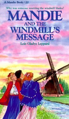 Mandie and the Windmills Message by Lois Gladys Leppard
