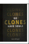 Do Clones Have Souls
