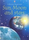 Sun, Moon And Stars (Usborne Beginners Series)