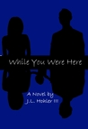 While You Were Here