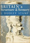Britains structure and scenery (New Naturalist, #4)
