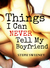 Things I Can Never Tell My Boyfriend