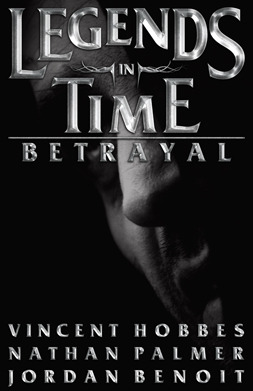 Legends in Time: Betrayal (book 1)