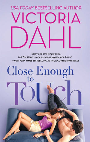 Close Enough to Touch by Victoria Dahl