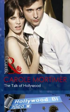 The Talk of Hollywood by Carole Mortimer