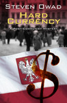 Hard Currency by Steven Owad