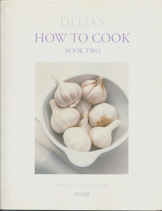 Delia's How to Cook: Book Two ( Delia's How to Cook)