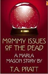 Mommy Issues of the Dead by T.A. Pratt