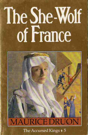 The She-Wolf of France by Maurice Druon
