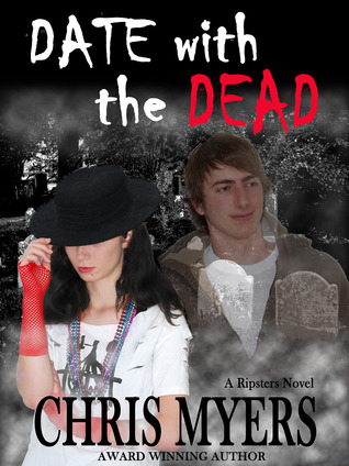 Date with the Dead by Chris  Myers