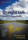 Straight Talk About Homosexuality by Richard   Cohen