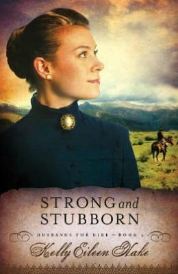 Strong and Stubborn by Kelly Eileen Hake