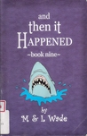 And Then it Happened: Book Nine