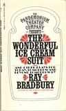 The Wonderful Ice Cream Suit And Other Plays by Ray Bradbury