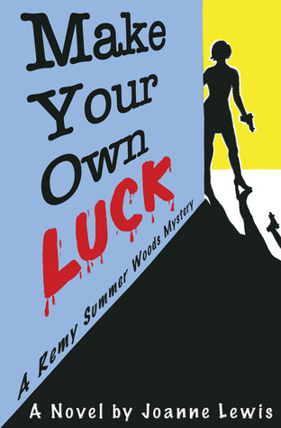 Make Your Own Luck by Joanne Lewis
