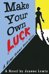 Make Your Own Luck