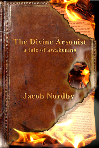 The Divine Arsonist by Jacob Nordby