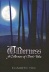 Wilderness:  A Collection of Dark Tales