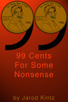 99 Cents For Some Nonsense