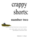 crappy shorts: number two (crappy shorts, #2)