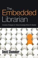 The Embedded Librarian by David Shumaker