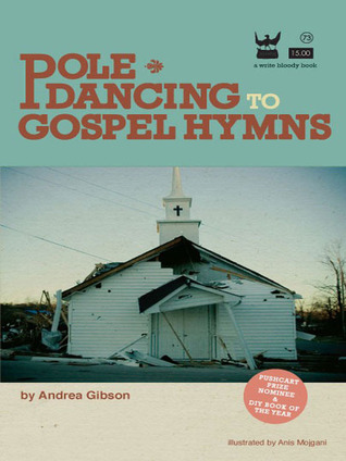 Pole Dancing to Gospel Hymns by Andrea Gibson