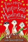 Even More Meerkat Madness by Ian Whybrow