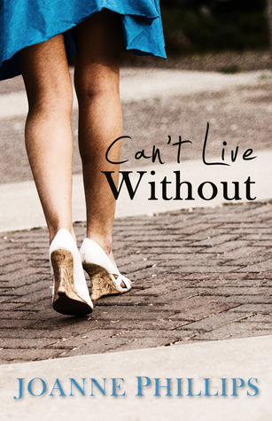 Can't Live Without by Joanne Phillips