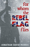 For Whom the Rebel Flag Flies