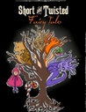 Short and Twisted Fairy Tales