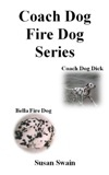 Coach Dog, Fire Dog Series