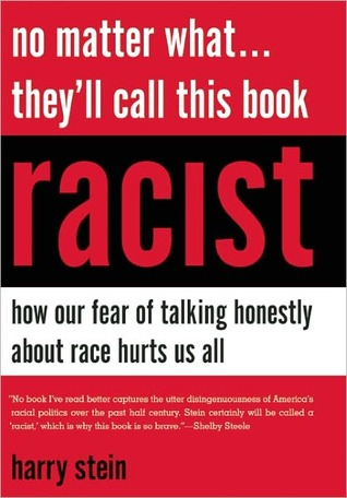 No Matter What...They'll Call This Book Racist by Harry Stein