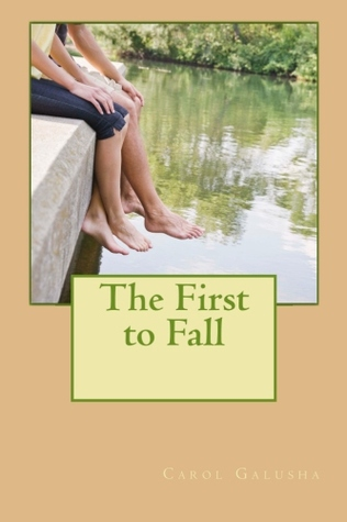 The First to Fall by Carol Galusha