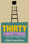 Thirty Something: Nothing's How We Dreamed It Would Be