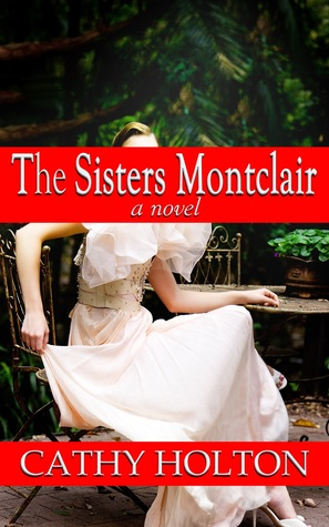 The Sisters Montclair by Cathy Holton