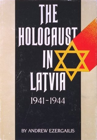The Holocaust in Latvia, 1941-1944 : The Missing Center