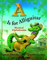 A is for Alliguitar: Musical Alphabeasts