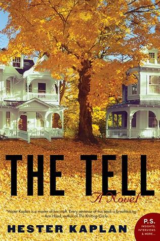 The Tell by Hester Kaplan