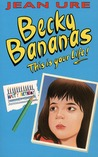 Becky Bananas: This is your life! (Diary, #2)