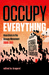 Occupy Everything: Anarchists in the Occupy Movement 2009-2011