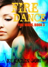 Fire Dance (Fire Wars, #3)