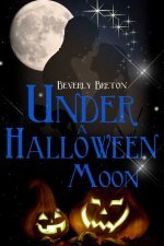 Under a Halloween Moon by Beverly Breton