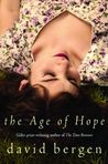The Age of Hope by David Bergen